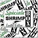 Shrimp Box ** Spéciale **